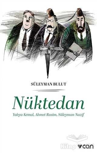 Can Yayınları - Nüktedan - Yahya Kemal, Ahmet Rasim, Süleyman Nazif