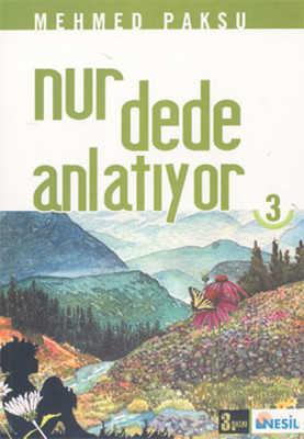 Nesil Yayınları - Nur Dede Anlatıyor-3 / M.Paksu