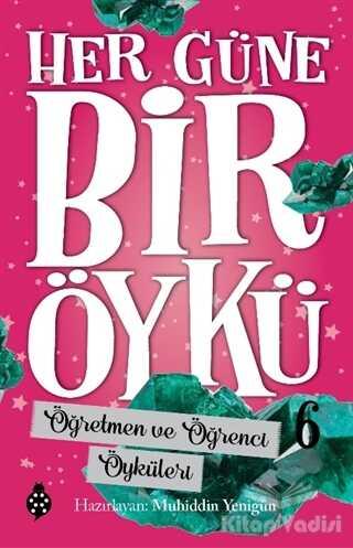 Uğurböceği Yayınları - Öğretmen ve Öğrenci Öyküleri - Her Güne Bir Öykü 6