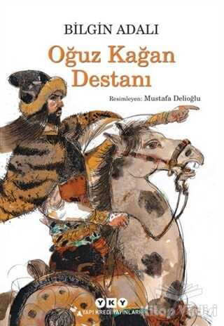Yapı Kredi Yayınları - Oğuz Kağan Destanı