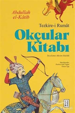 Ketebe Yayınları - Okçular Kitabı - Tezkire-i Rumat