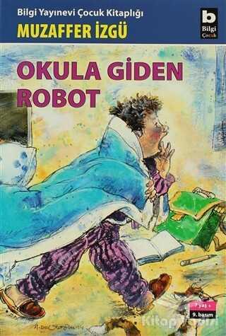 Bilgi Yayınevi - Okula Giden Robot
