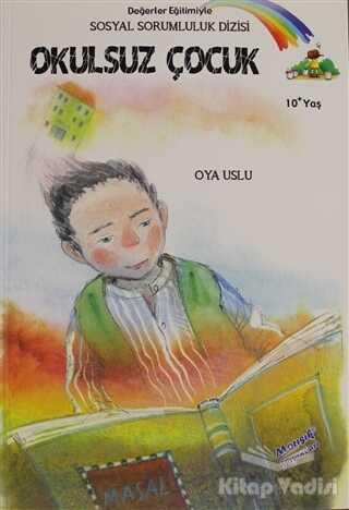 Morışık Yayınları - Okulsuz Çocuk