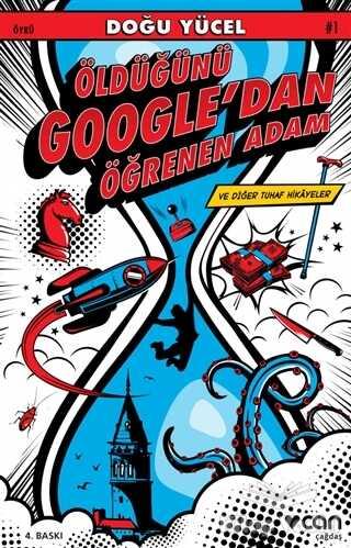 Can Yayınları - Öldüğünü Google'dan Öğrenen Adam ve Diğer Tuhaf Hikayeler