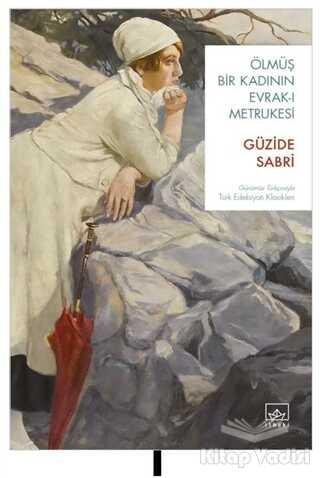İthaki Yayınları - Ölmüş Bir Kadının Evrak-ı Metrukesi