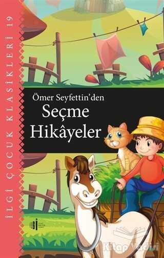 İlgi Kültür Sanat Yayınları - Ömer Seyfettin'den Seçme Hikayeler