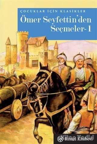 Remzi Kitabevi - Ömer Seyfettin'den Seçmeler-1