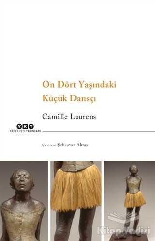 Yapı Kredi Yayınları - On Dört Yaşındaki Küçük Dansçı