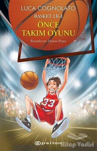 Epsilon Yayınevi - Önce Takım Oyunu - Basket Ligi Serisi 1