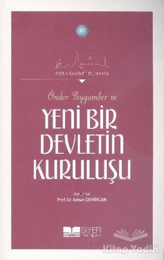 Siyer Yayınları - Önder Peygamber ve Yeni Bir Devletin Kuruluşu
