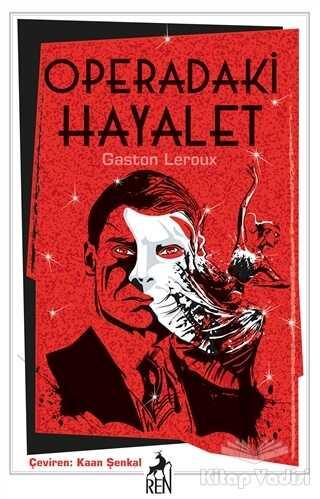 Ren Kitap - Klasikler - Operadaki Hayalet