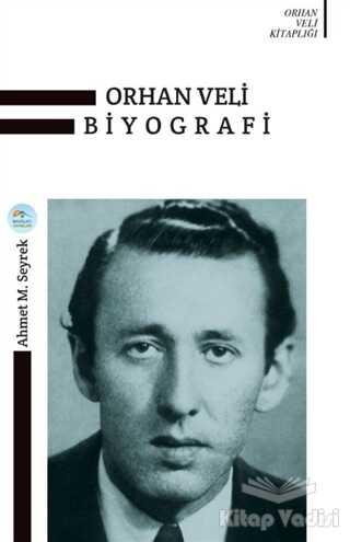 Maviçatı Yayınları - Orhan Veli Biyografi