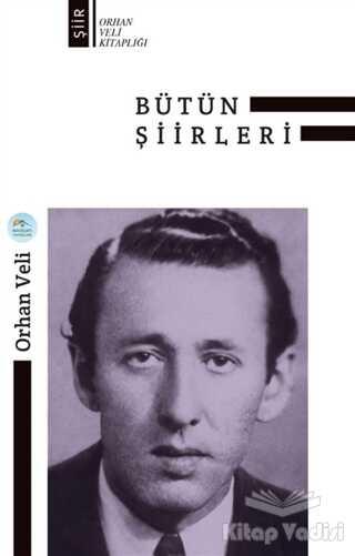Maviçatı Yayınları - Orhan Veli Bütün Şiirleri