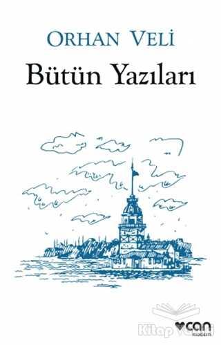 Can Yayınları - Orhan Veli - Bütün Yazıları