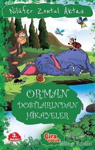 Çıra Çocuk Yayınları - Orman Dostlarından Hikayeler