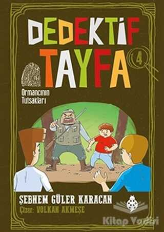 Uğurböceği Yayınları - Ormancının Tutsakları - Dedektif Tayfa 4