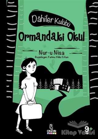 Otantik Kitap - Ormandaki Okul - Dahiler Kulübü