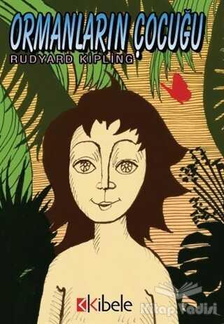 Kibele Yayınları - Ormanların Çocuğu