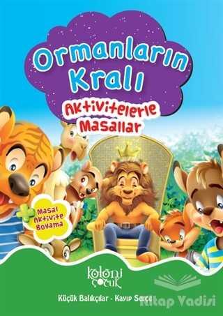 Koloni Çocuk - Ormanların Kralı - Aktivitelerle Masallar