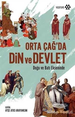 Yeditepe Yayınevi - Orta Çağ'da Din ve Devlet