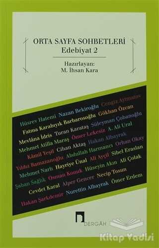 Dergah Yayınları - Orta Sayfa Sohbetleri - Edebiyat 2