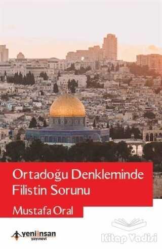 Yeni İnsan Yayınevi - Ortadoğu Denkleminde Filistin Sorunu