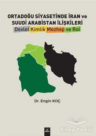Dora Basım Yayın - Ortadoğu Siyasetinde İran ve Suudi Arabistan İlişkileri