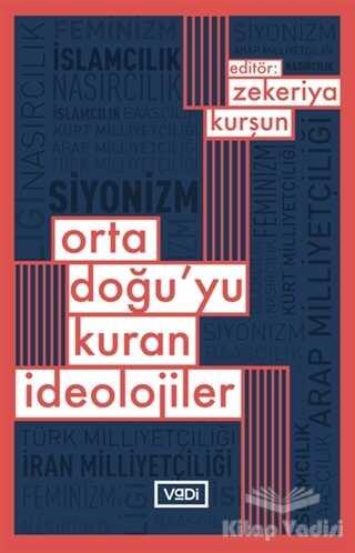 Vadi Yayınları - Ortadoğu'yu Kuran İdeolojiler
