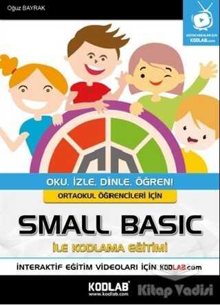 Kodlab Yayın Dağıtım - Ortaokul Öğrencileri İçin Small Basic ile Kodlama Eğitimi
