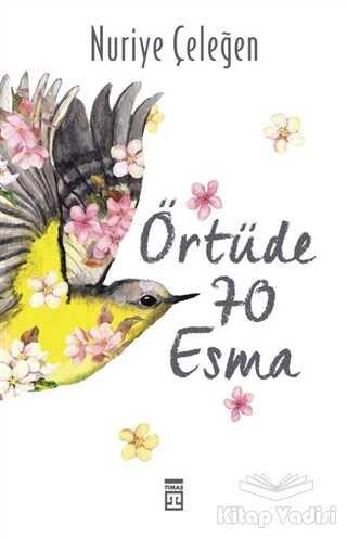 Timaş Yayınları - Örtüde 70 Esma
