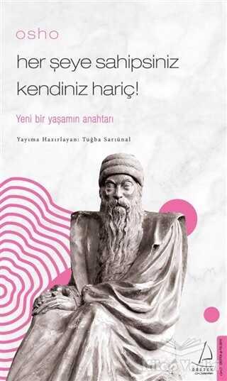 Destek Yayınları - Osho - Her Şeye Sahipsiniz Kendiniz Hariç!