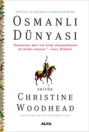 Alfa Yayınları - Osmanlı Dünyası - Dünyaya İz Bırakan Uygarlıklar Dizisi