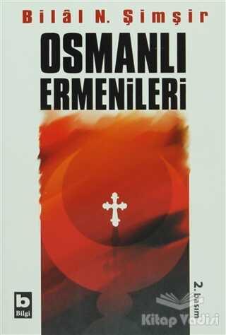 Bilgi Yayınevi - Osmanlı Ermenileri (1856 - 1880 )