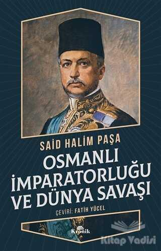 Kronik Kitap - Osmanlı İmparatorluğu ve Dünya Savaşı