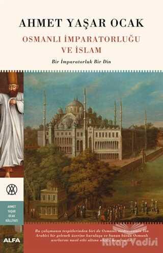 Alfa Yayınları - Osmanlı İmparatorluğu ve İslam (Ciltli)