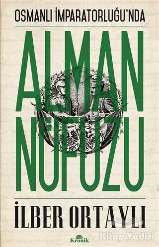 Kronik Kitap - Osmanlı İmparatorluğu'nda Alman Nüfuzu