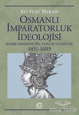 İletişim Yayınevi - Osmanlı İmparatorluk İdeolojisi