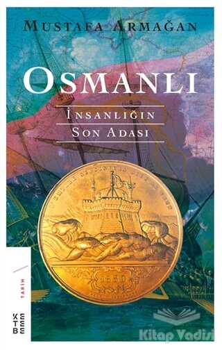 Ketebe Yayınları - Osmanlı - İnsanlığın Son Adası