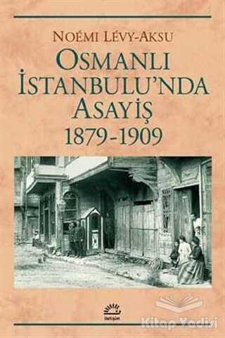 İletişim Yayınevi - Osmanlı İstanbul'unda Asayiş 1879-1909