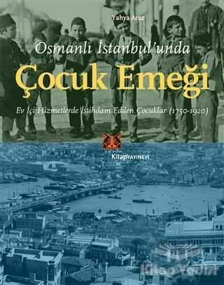 Kitap Yayınevi - Osmanlı İstanbul'unda Çocuk Emeği