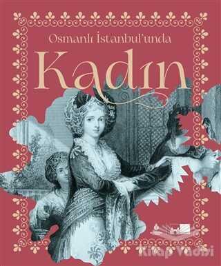 Kültür A.Ş. - Osmanlı İstanbul'unda Kadın (Ciltli)