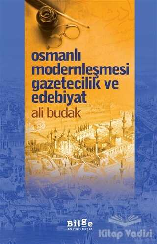 Bilge Kültür Sanat - Osmanlı Modernleşmesi Gazetecilik ve Edebiyat