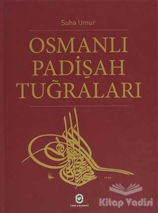 Cem Yayınevi - Osmanlı Padişah Tuğraları