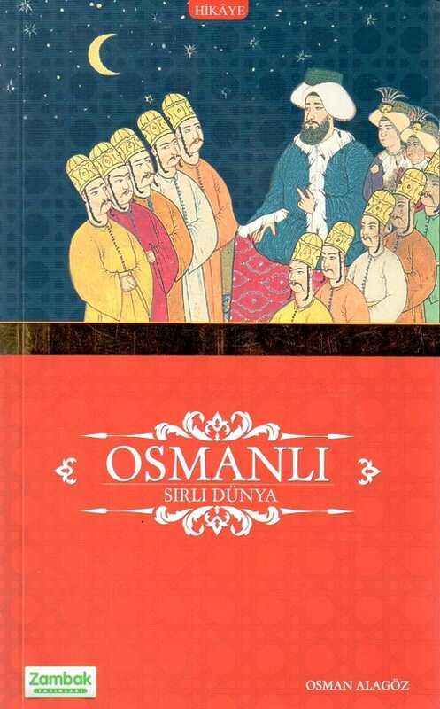Zambak Yayınları - Osmanlı Sırlı Dünya