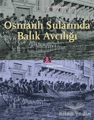 Kitap Yayınevi - Osmanlı Sularında Balık Avcılığı