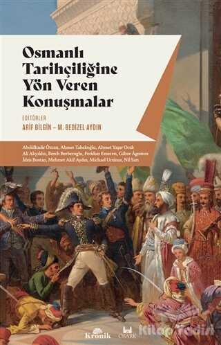 Kronik Kitap - Osmanlı Tarihçiliğine Yön Veren Konuşmalar