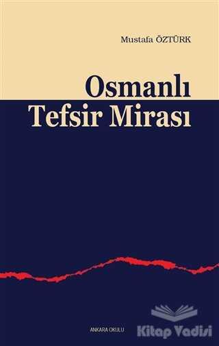 Ankara Okulu Yayınları - Osmanlı Tefsir Mirası