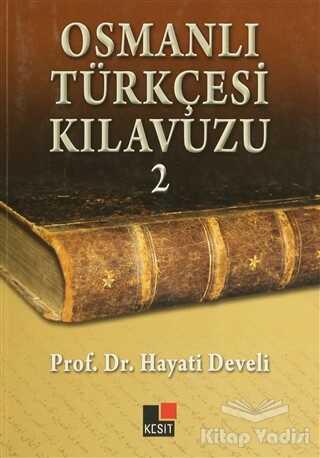 Kesit Yayınları - Osmanlı Türkçesi Kılavuzu 2