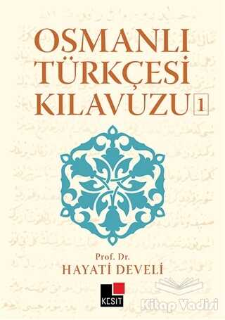Kesit Yayınları - Osmanlı Türkçesi Kılavuzu 1