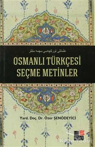 Kesit Yayınları - Osmanlı Türkçesi Seçme Metinler